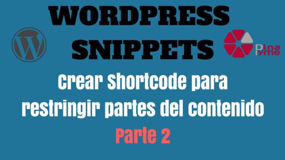 Crear Shortcode para restringir partes del contenido – Parte 2