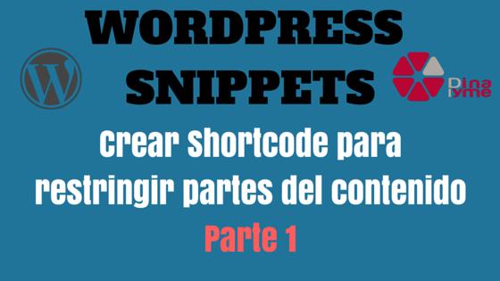 Crear Shortcode para restringir partes del contenido – Parte 1