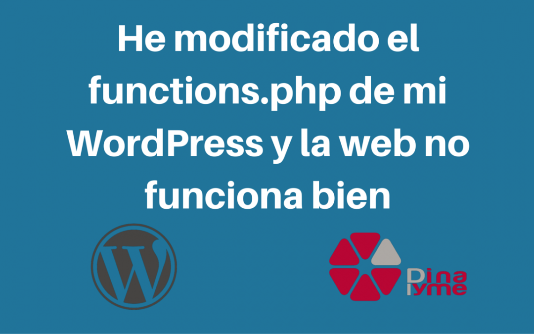 He modificado el functions.php de mi WordPress y la web no funciona bien