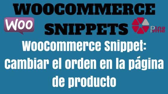 WooCommerce Snippet: Cambiar el orden en la página de producto