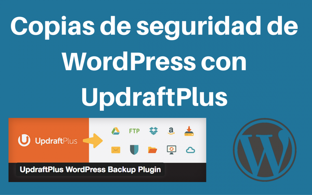 Copias de seguridad de tu WordPress con UpdraftPlus
