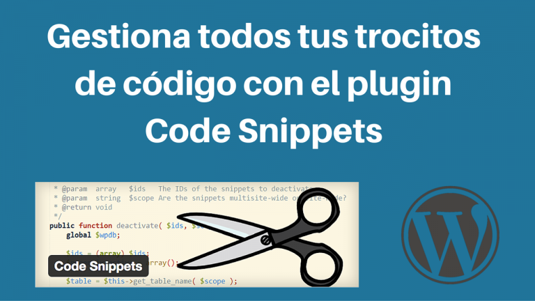 Gestiona todos tus trocitos de código con el plugin Code Snippets