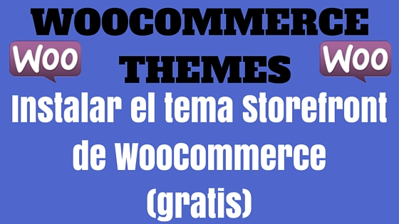 Instalar el tema Storefront de WooCommerce (gratis)