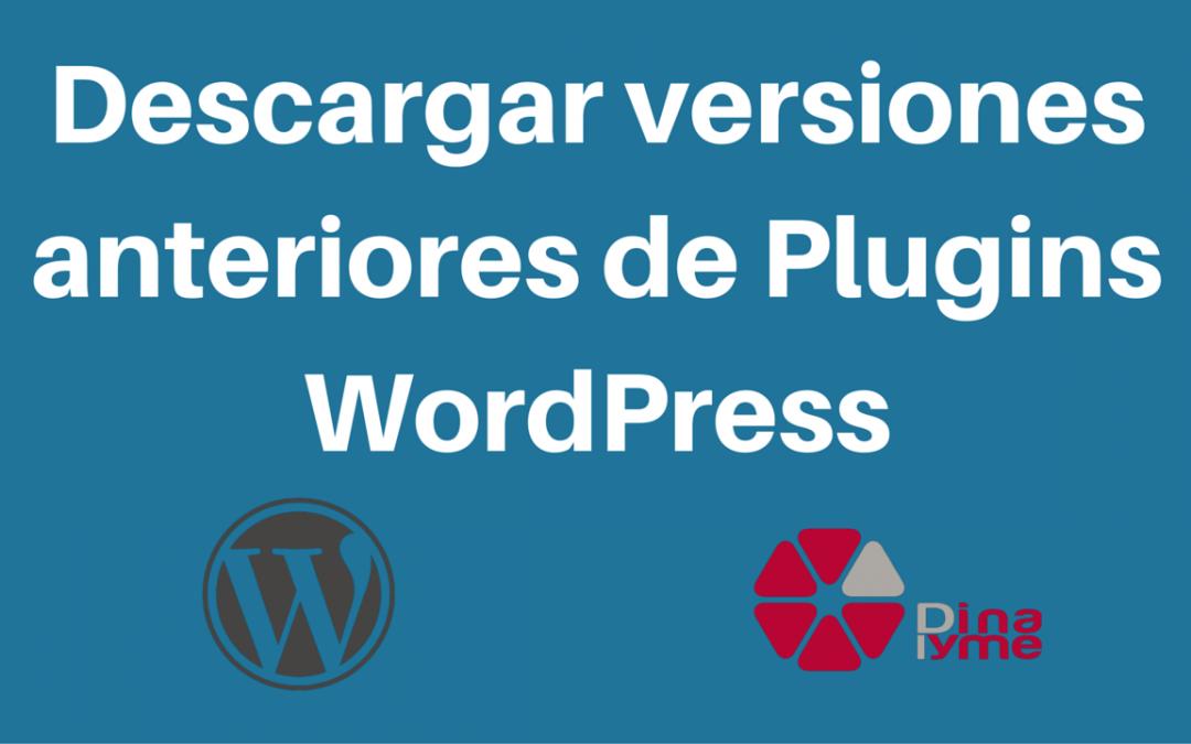 Descargar versiones anteriores de Plugins WordPress
