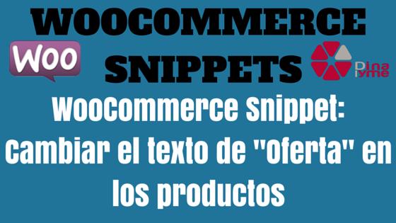 "WooCommerce Snippet: Cambiar el texto de ""Oferta"" en los productos"
