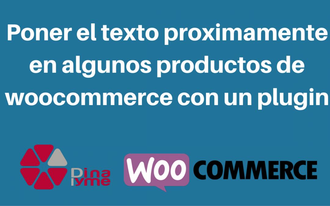 Poner el texto proximamente en algunos productos de woocommerce con un plugin