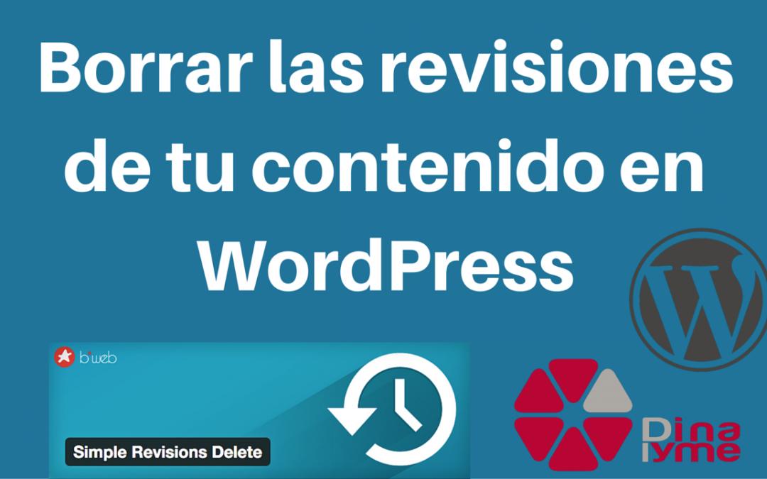 Borrar las revisiones de tu contenido en WordPress