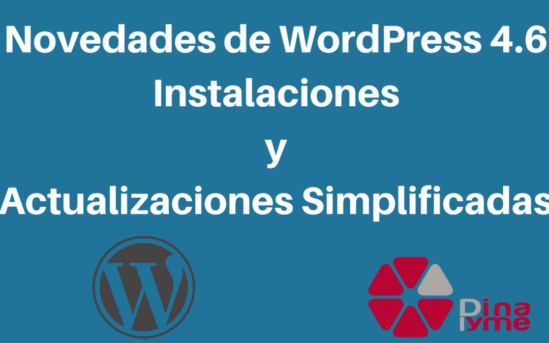 Novedades de WordPress 4.6: Actualizaciones Simplificadas