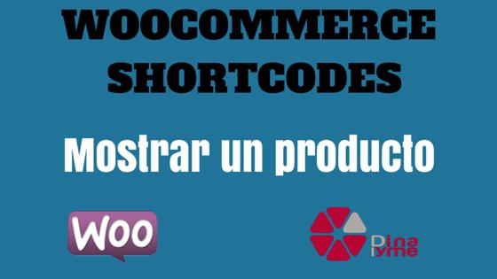 WooCommerce Shortcodes: Mostrar un producto