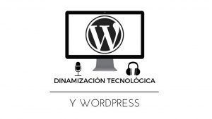podcast-dinamizacion-tecnologica-y-wordpress-dinapyme
